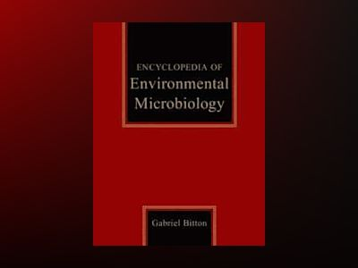Encyclopedia of Environmental Microbiology, 6 Volume Set, av Gabriel Bitton
