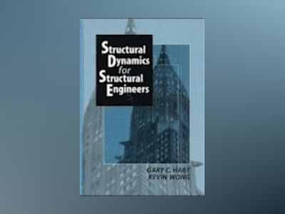 Structural Dynamics for Structural Engineers av Gary C. Hart