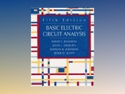 Basic Electric Circuit Analysis, 5th Edition av David Johnson