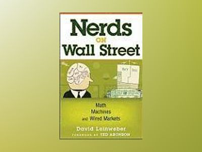 Nerds on Wall Street: Math, Machines and Wired Markets av David J. Leinweber
