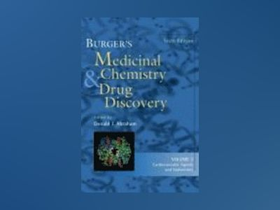 Burger's Medicinal Chemistry and Drug Discovery, 6th Edition, Volume 3 , Ca av Donald J. Abraham