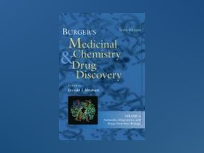 Burger's Medicinal Chemistry and Drug Discovery, 6th Edition, Volume 4, Aut av Donald J. Abraham