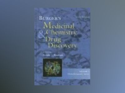 Burger's Medicinal Chemistry and Drug Discovery, 6th Edition, Volume 5, Che av Donald J. Abraham