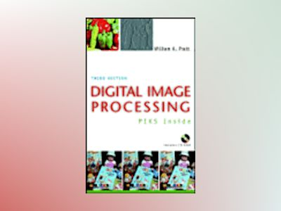 Digital Image Processing: PIKS Inside, 3rd Edition av William K. Pratt