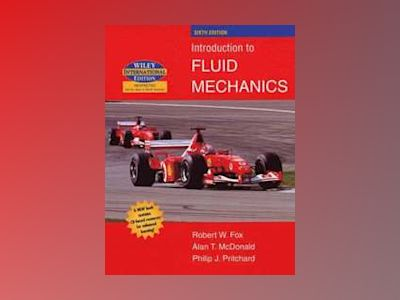 WIE Introduction to Fluid Mechanics, 6th Edition av Robert W. Fox