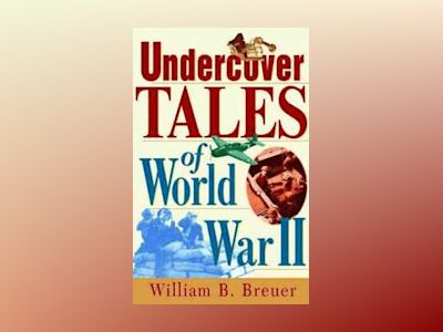 Undercover Tales of World War II av William B. Breuer