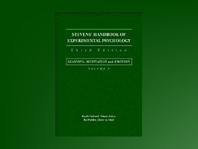 Stevens' Handbook of Experimental Psychology, 3rd Edition, Volume 3, Learni av Randy Gallistel