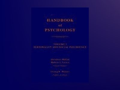 Handbook of Psychology, Volume 5, Personality and Social Psychology, av Theodore Millon