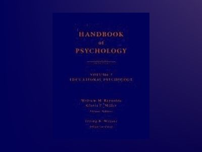 Handbook of Psychology, Volume 7, Educational Psychology, av William M. Reynolds