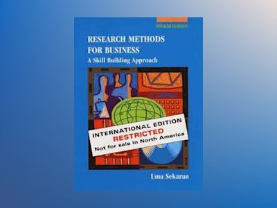 Research Methods for Business: A Skill Building Approach WIE, 4th Edition av Uma Sekaran