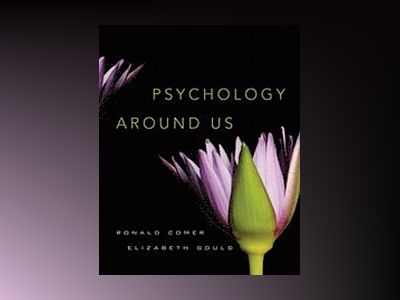 Psychology Around Us av Ronald Comer