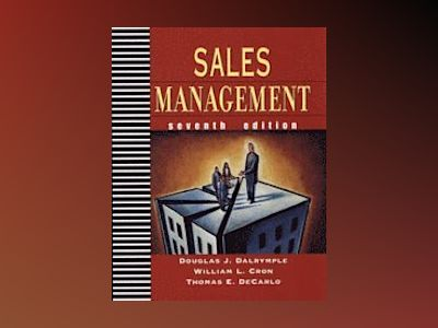 Sales Management : Concepts and Cases, 7th Edition av Douglas J. Dalrymple