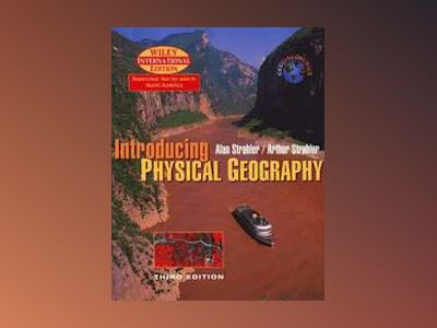 WIE Introducing Physical Geography with CD, 3rd Edition av Alan H. Strahler