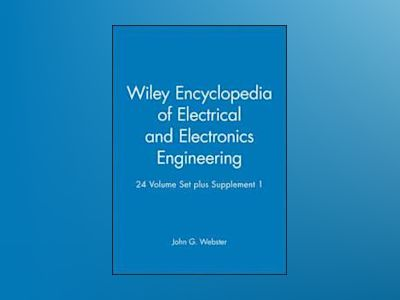 Wiley Encyclopedia of Electrical and Electronics Engineering, 24 Volume Set av John G. Webster