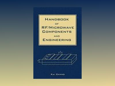 Handbook of RF/Microwave Components and Engineering av Kai ed Chang