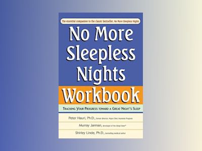 No More Sleepless Nights, Workbook, Revised Edition av Peter Hauri