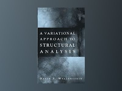 A Variational Approach to Structural Analysis av David V. Wallerstein