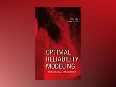 Optimal Reliability Modeling: Principles and Applications av Way Kuo
