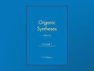 Organic Syntheses, Collective Volume 3, av E. C. Horning