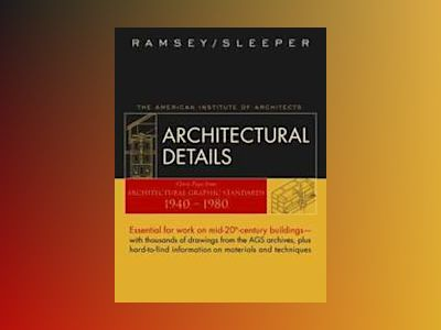 Architectural Details : Classic Pages from Architectural Graphic Standards av Charles George Ramsey