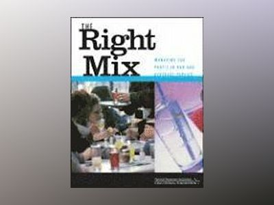 The Right Mix: Managing for Profit in Bar and Beverage Service av National Restaurant Association Educational Foundation