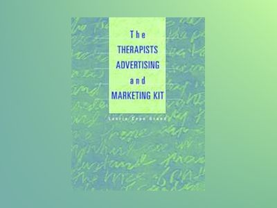 The Therapist's Advertising and Marketing Kit av Laurie Cope Grand Barrington