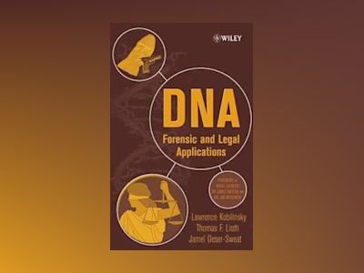 DNA: Forensic and Legal Applications av Lawrence Kobilinsky