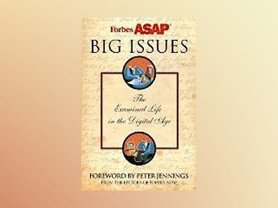 Big Issues: The Examined Life in a Digital Age av Forbes ASAP