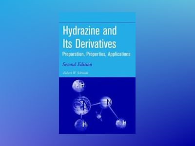Hydrazine and its Derivatives: Preparation, Properties, Applications, 2nd E av Eckart Walter Schmidt
