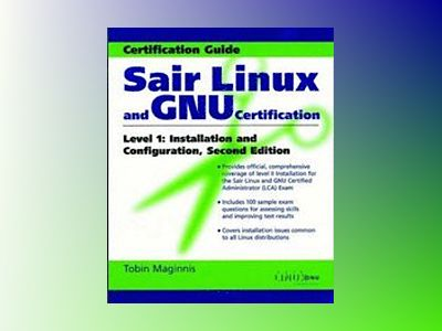 Sair Linux and GNU Certification Level I, Installation and Configuration av Tobin Maginnis