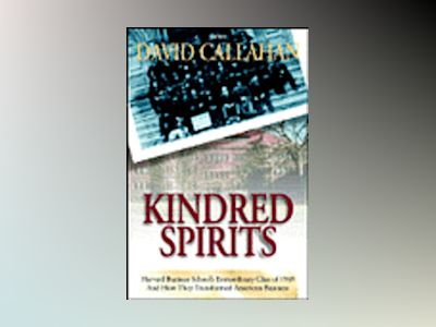 Kindred Spirits: Harvard Business School's Extraordinary Class of 1949 and av Forbes Inc.