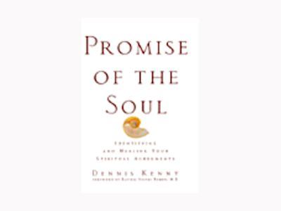 Promise of the Soul: Identifying and Healing Your Spiritual Agreements av Dennis Kenny