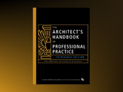 The Architect s Handbook of Professional Practice, 13th Edition av American Institute of Architects
