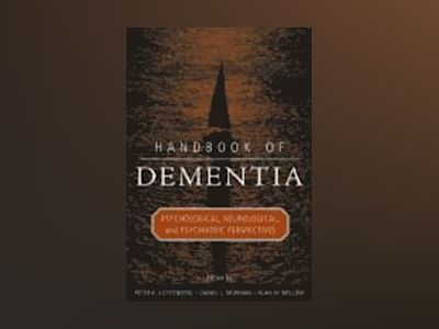 Handbook of Dementia: Psychological, Neurological, and Psychiatric Perspect av Peter A. Lichtenberg