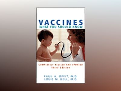 Vaccines: What You Should Know, 3rd Edition av Paul A. Offit
