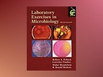 Laboratory Exercises in Microbiology, 2nd Edition av Robert A. Pollack
