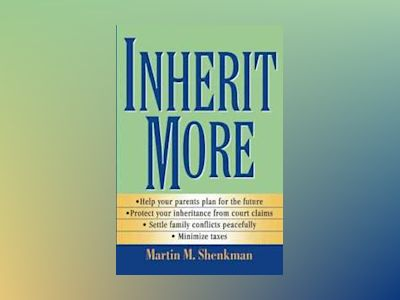 Inherit More av Martin M. Shenkman