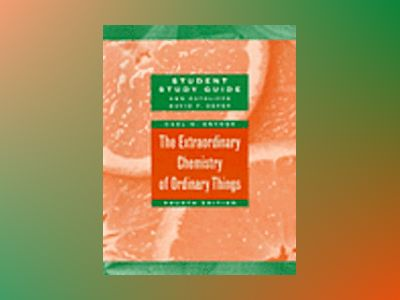 The Extraordinary Chemistry of Ordinary Things, Study Guide, 4th Edition av Carl H. Snyder