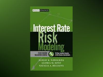 Interest Rate Risk Modeling: The Fixed Income Valuation Course av Sanjay K. Nawalkha