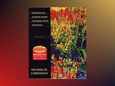 WIE Exploring Geographical Information Systems, 2nd Edition av Nicholas Chrisman