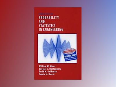 WIE Probability and Statistics in Engineering, 4th Edition av William W. Hines