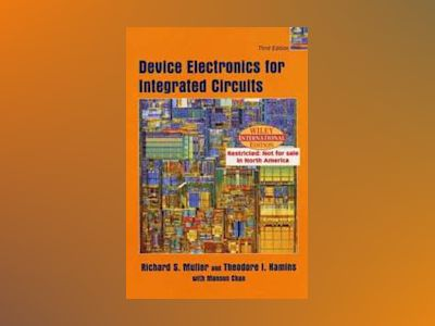 WIE Device Electronics for Integrated Circuits, 3rd Edition av Richard S. Muller