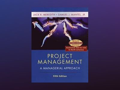 WIE Project Management: A Managerial Approach, 5th Edition av Jack R. Meredith