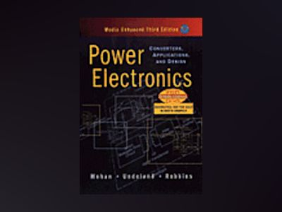WIE Power Electronics: Converters, Applications and Design, Media Enhanced av Ned Mohan