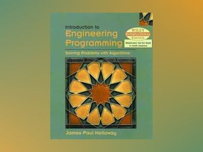 WIE Sequence, Iteration, and Selection: Algorithms and Programming for Engi av James Paul Holloway