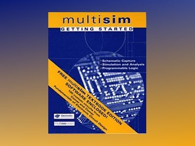 Fundamentals of Electronic Circuit Design, Getting Started: MultiSim Textbo av David J. Comer