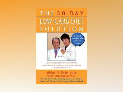 The 30-Day Low-Carb Diet Solution av Michael R. Eades