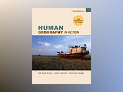 Human Geography in Action, 3rd Edition av Michael Kuby