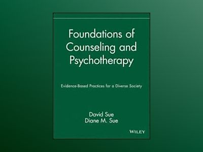 Foundations of Counseling and Psychotherapy: Evidence-Based Practices for a av David Sue