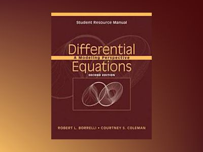 Student Resource Manual to accompany Differential Equations: A Modeling Per av Robert L. Borrelli